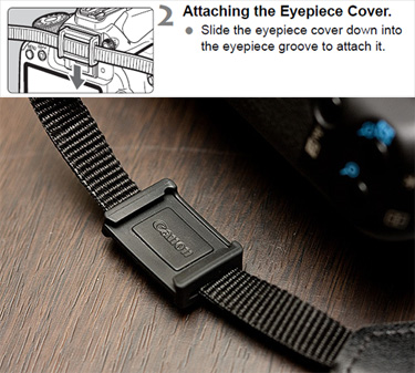 Then, you take the rubber eyepiece cover attached to the strap of your camera, and you place it over the eyepiece.