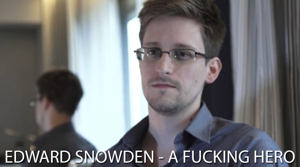 Edward Snowden - A fucking HERO